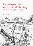 La perspectiva en urban sketching. Trucos y técnicas para dibujantes