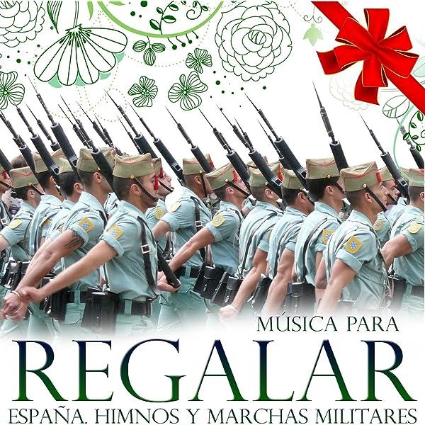 Música para Regalar. España, Himnos y Marchas Militares de Gran ...