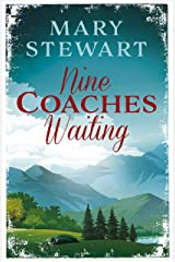 Nine Coaches Waiting: The twisty, unputdownable romantic suspense classic Kindle Edition
