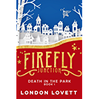Death in the Park (Firefly Junction Cozy Mystery Book 1) (English Edition)