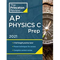 Princeton Review AP Physics C Prep, 2021: Practice Tests + Complete Content Review + Strategies & Techniques (College…