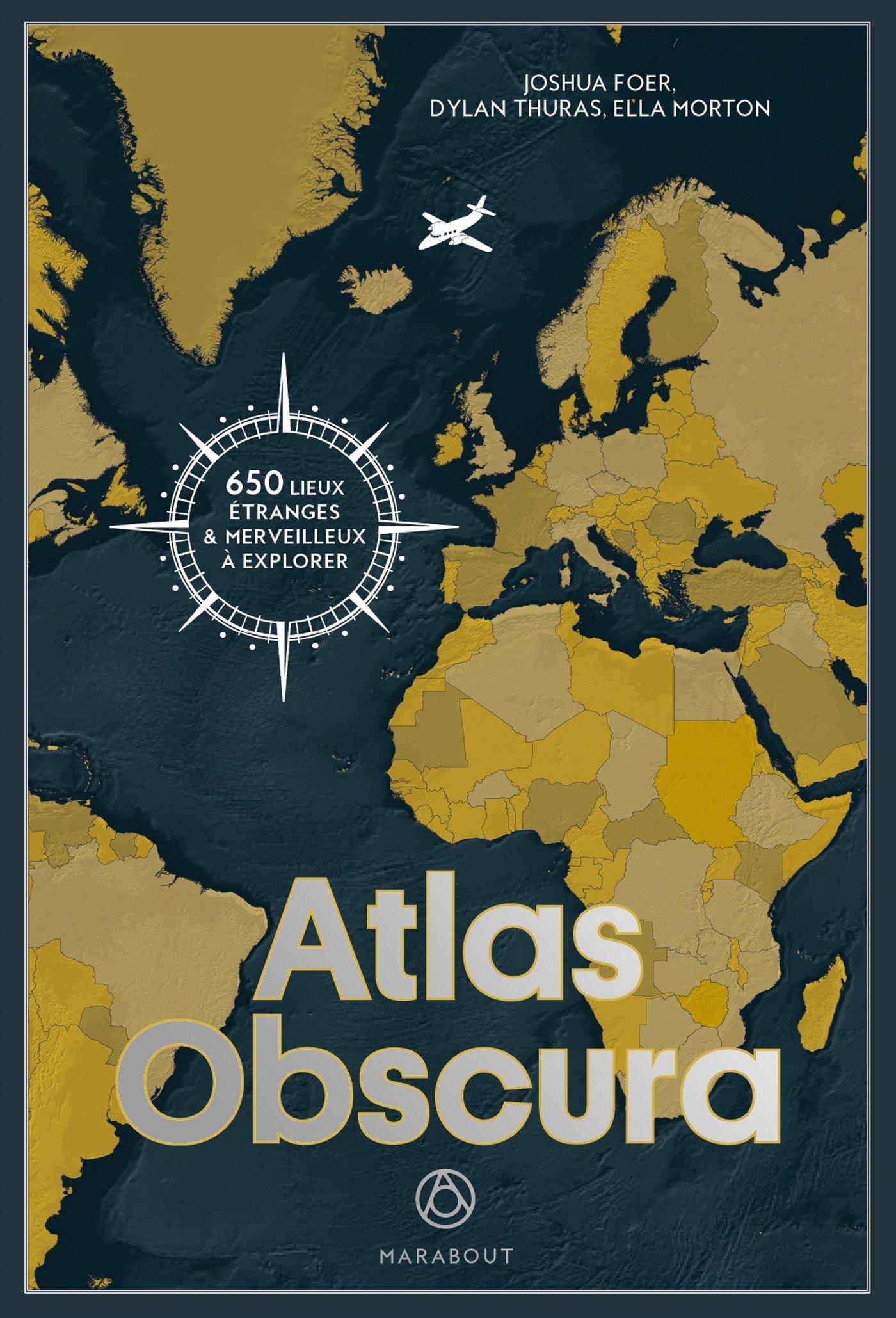 Atlas Obscura - 650 lieux etranges et merveilleux a explorer (French  Edition): Joshua Foer, Dylan Thuyas, Ella Morton, Marabout: 9782501117340:  Amazon.com: ...