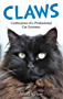Claws - Confessions of a Professional Cat Groomer