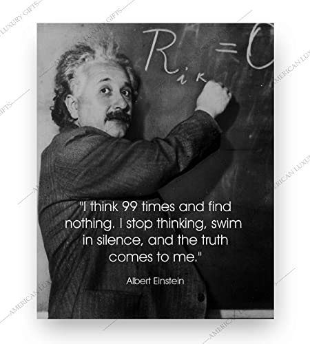 Amazon Com Albert Einstein Quotes I Think 99 Times And Find Nothing Motivational Wall Art 8 X 10 Vintage Poster Print Ready To Frame Home Office School Decor Perfect Classroom Decoration For Inspiration Handmade