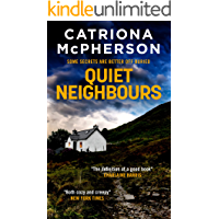 QUIET NEIGHBOURS an unputdownable psychological thriller with a breathtaking twist (Absolutely Gripping Psychological…