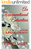An Unconventional Education: A Pride & Prejudice Variation