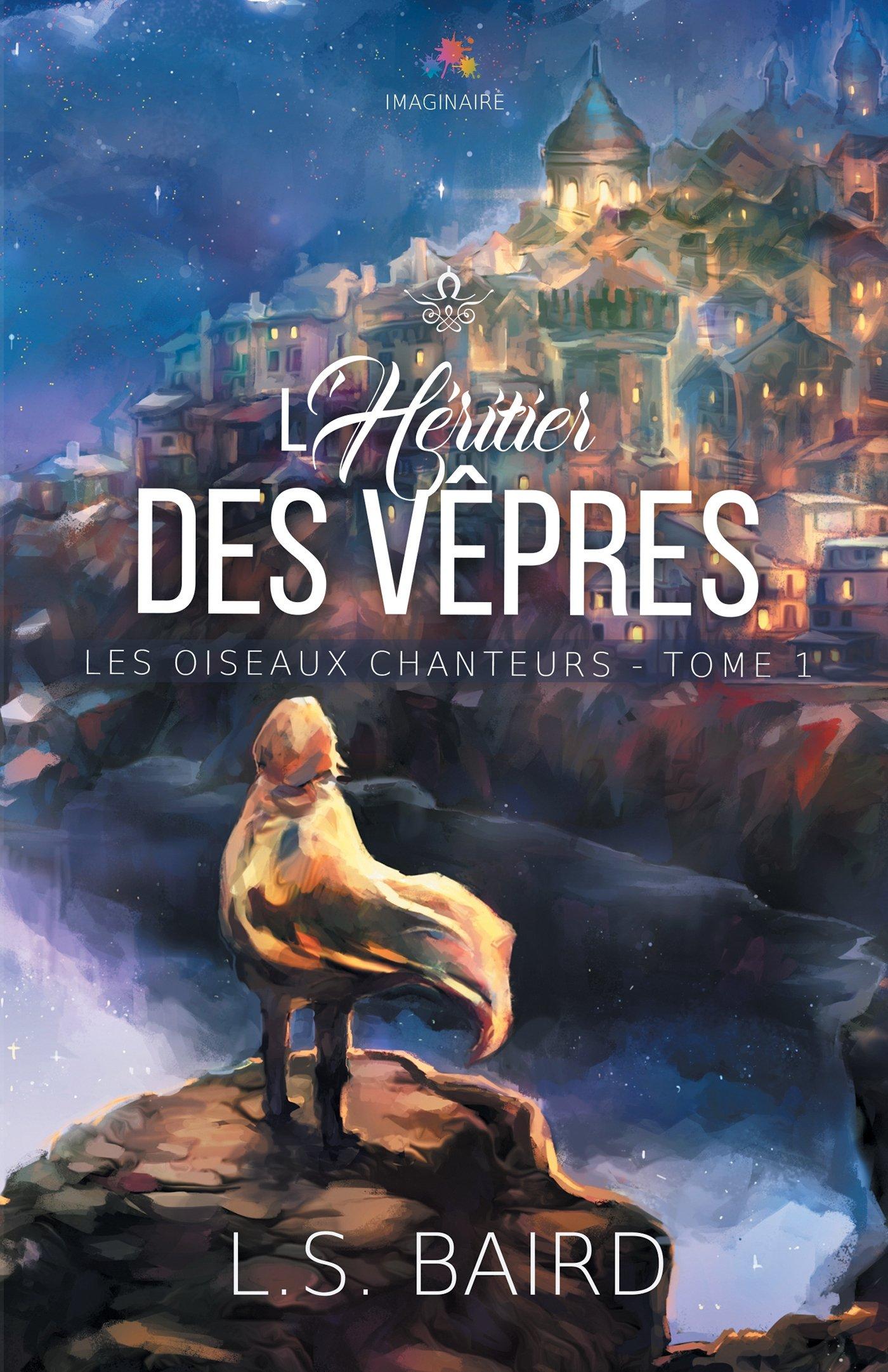 Amazon.fr - L'héritier des vêpres: Les oiseaux chanteurs, T1 - Baird, L.S.  - Livres