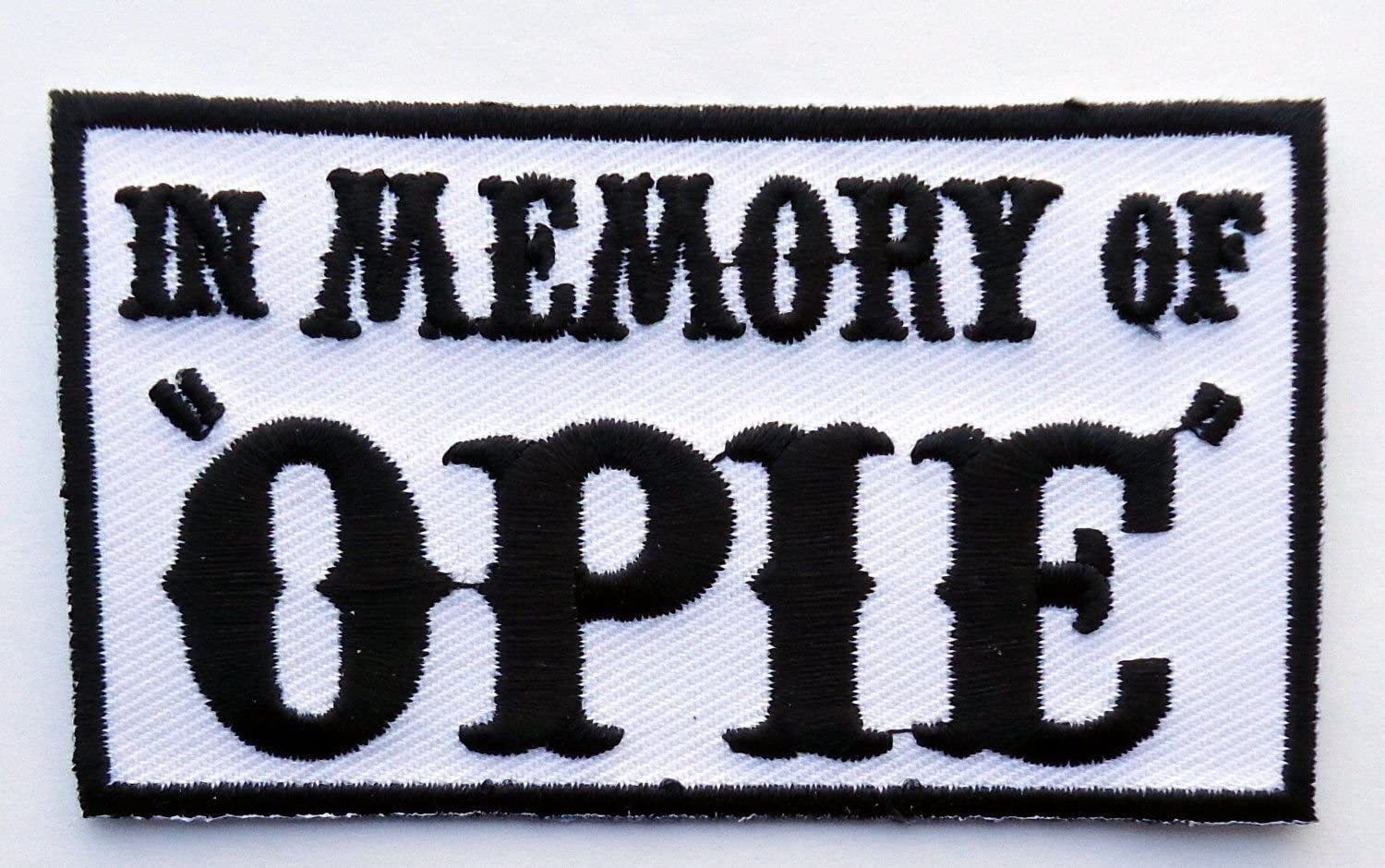in Memory of OPIE Embroidered 3.5 inch Iron on Patch (BLK-WHT)