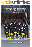 THE ZOO Part 2: The Third Degree