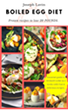 BOILED EGG DIET : A Strategic Eating Plan for Fast Weight Loss: The Easy, Fast Way to Weight Loss!: Lose up to 25 Pounds…