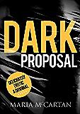 Dark Proposal (Dark Pieces Book 3)