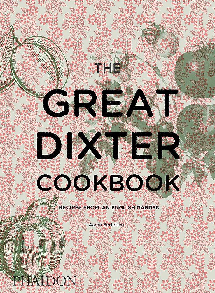 The Great Dixter Cookbook: Recipes from an English Garden