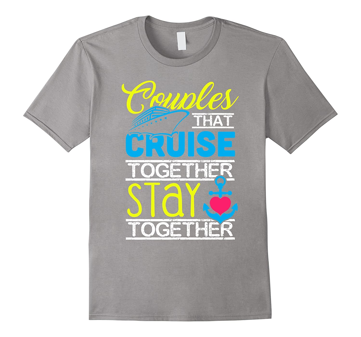 9cc95571 Couples That Cruise Together Stay Together Love T-Shirt-TD – Teedep