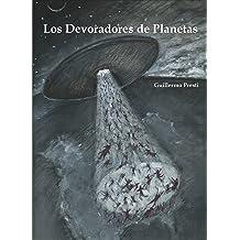 Los Devoradores de Planetas (Spanish Edition) Mar 18, 2014