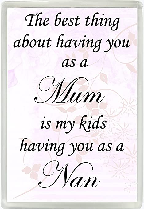 the best thing about having you as a mum is my kids having you as a