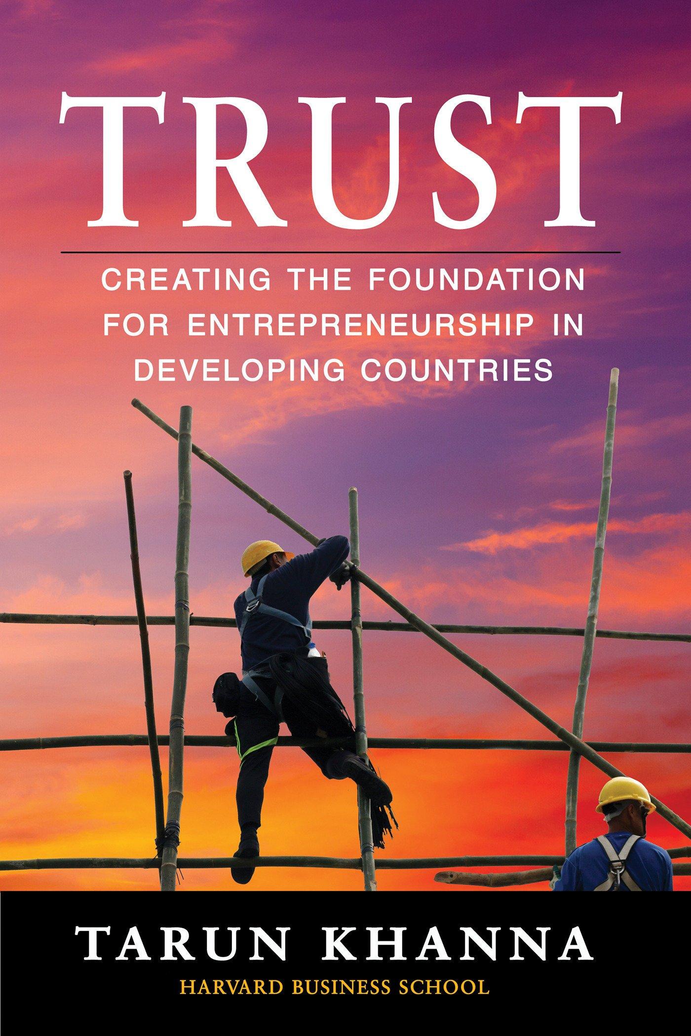 Trust: Creating the Foundation for Entrepreneurship in