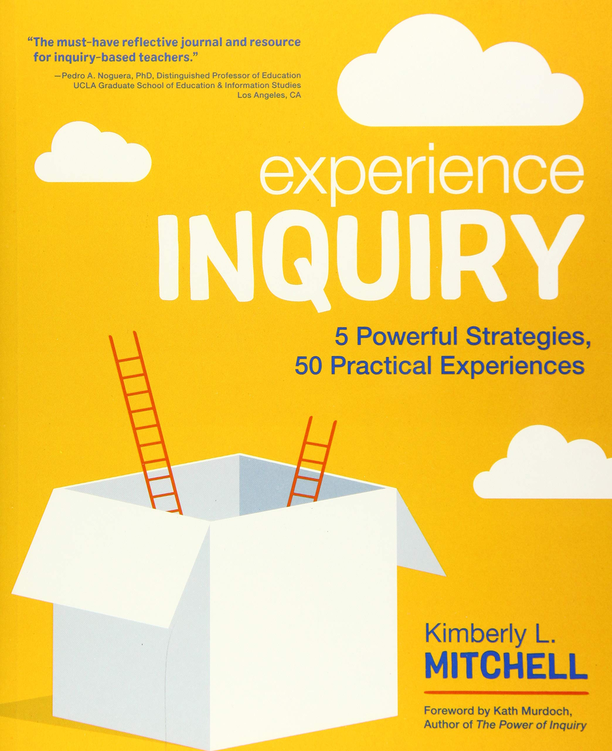 Experience Inquiry: 5 Powerful Strategies, 50 Practical ...