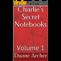 Charlie's Secret Notebooks: Volume 1