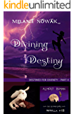 Divining Destiny: (Destined for Divinity - Part 4) (ALMOST HUMAN - The Second Series Book 12)