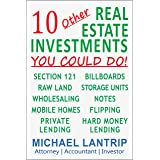 10 Other Real Estate Investments: Section 121, Billboards, Raw Land, Storage Units, Wholesaling, Notes, Mobile Homes, Flippin