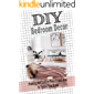DIY Bedroom Decor: Amazing and Creative Projects and Ideas to Update Your Room