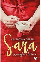 Sara (Cosa vogliono le donne Vol. 2) (Italian Edition) Kindle Edition