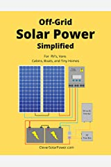 Off Grid Solar Power Simplified: For Rvs, Vans, Cabins, Boats and Tiny Homes Kindle Edition