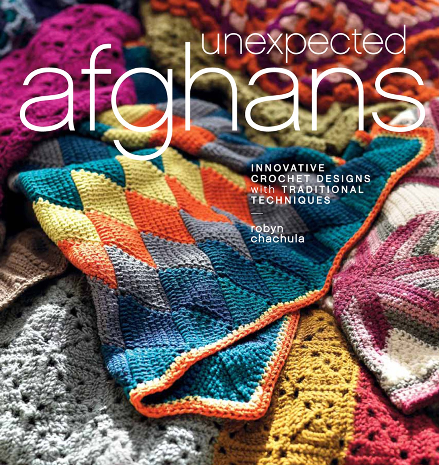 Unexpected Afghans: Innovative Crochet Designs with Traditional ...