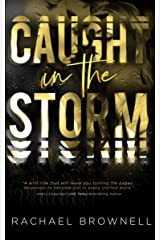 Caught in the Storm (The Storm Series Book 1) Kindle Edition