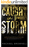Caught in the Storm (The Storm Series Book 1)