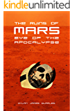 The Ruins of Mars: Eye of the Apocalypse (The Ruins of Mars Trilogy Book 3)