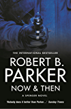 Now & Then (The Spenser Series)