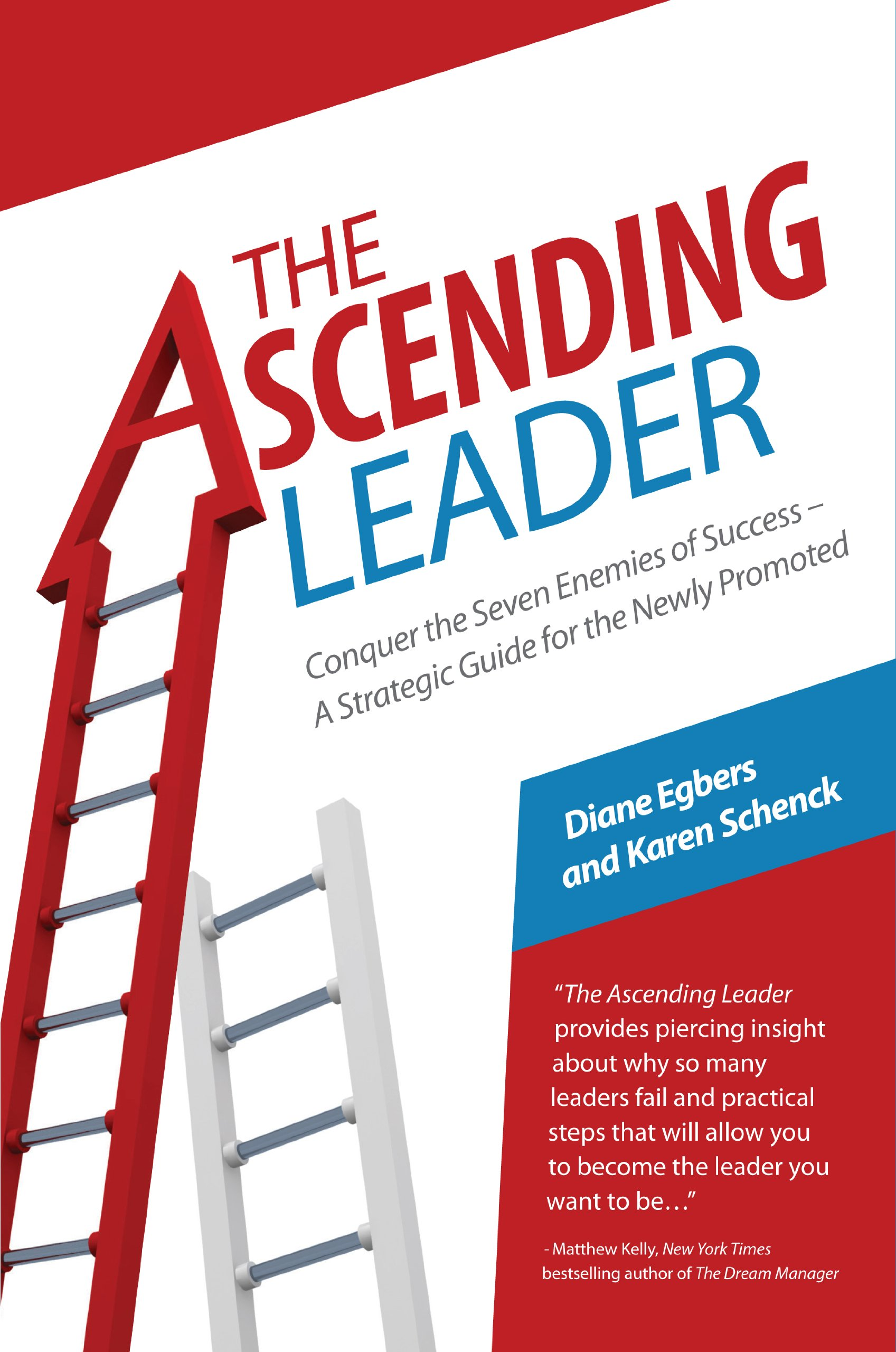 Ascending Leader Conquer the Seven Enemies of Success--A Strategic Guide for the Newly Promoted pdf