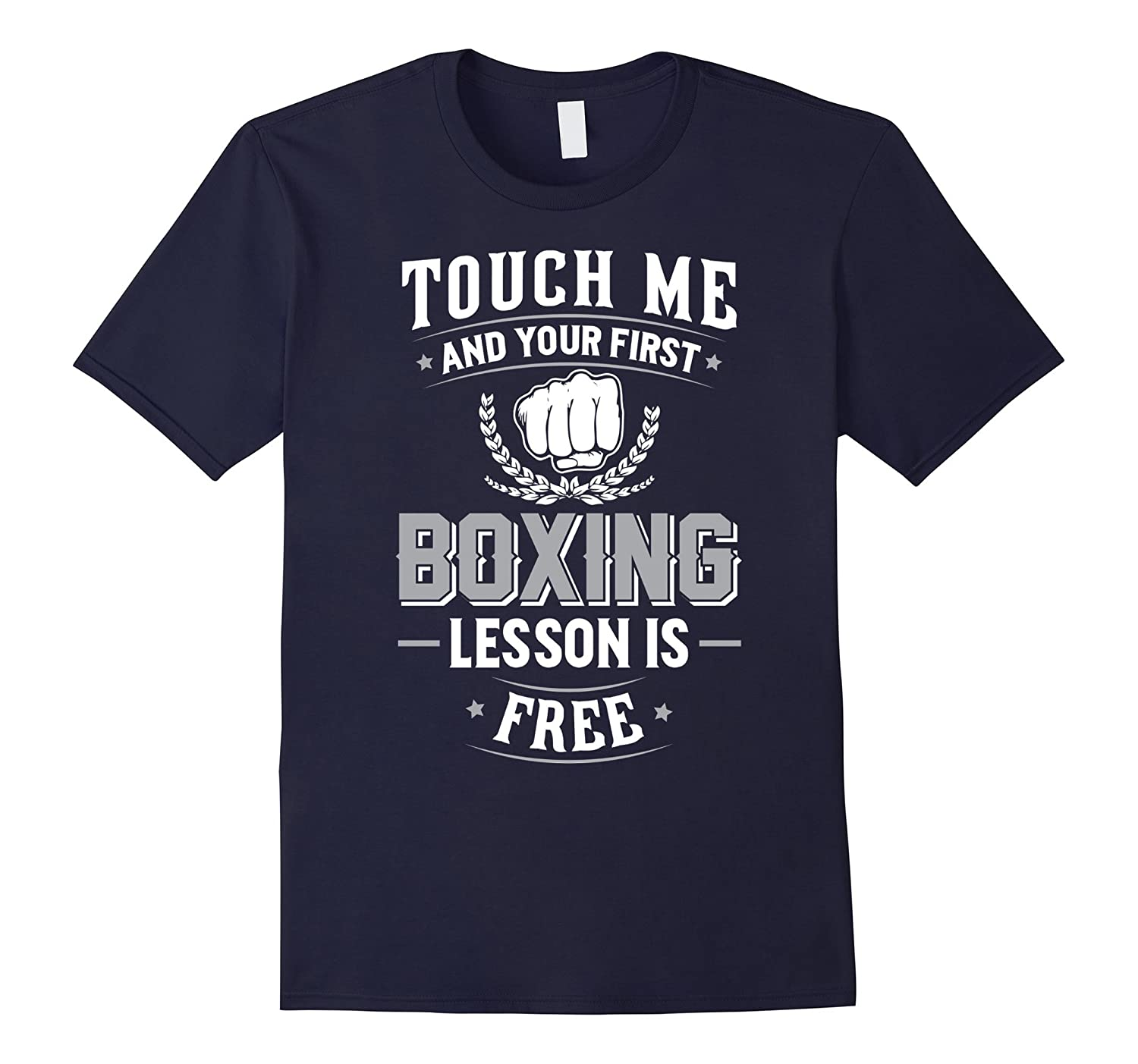 Boxing T-Shirt - Touch Me and Your First Lesson is Free-Art