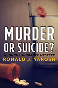 MURDER or SUICIDE?: A JOHNNY SUNDANCE FLORIDA MYSTERY (Johnny Sundance Florida Mystery Series Book 3)
