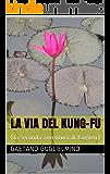 LA VIA DEL KUNG-FU: (la seconda avventura di Koghen)