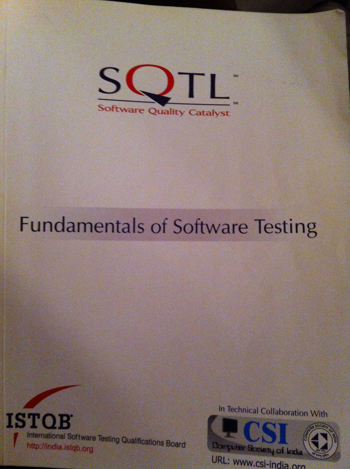 Fundamentals Of Software Testing Software Quality Catalyst Istqb International Software Testing Qualifications Board Csi Computer Society Of India Amazon Com Books