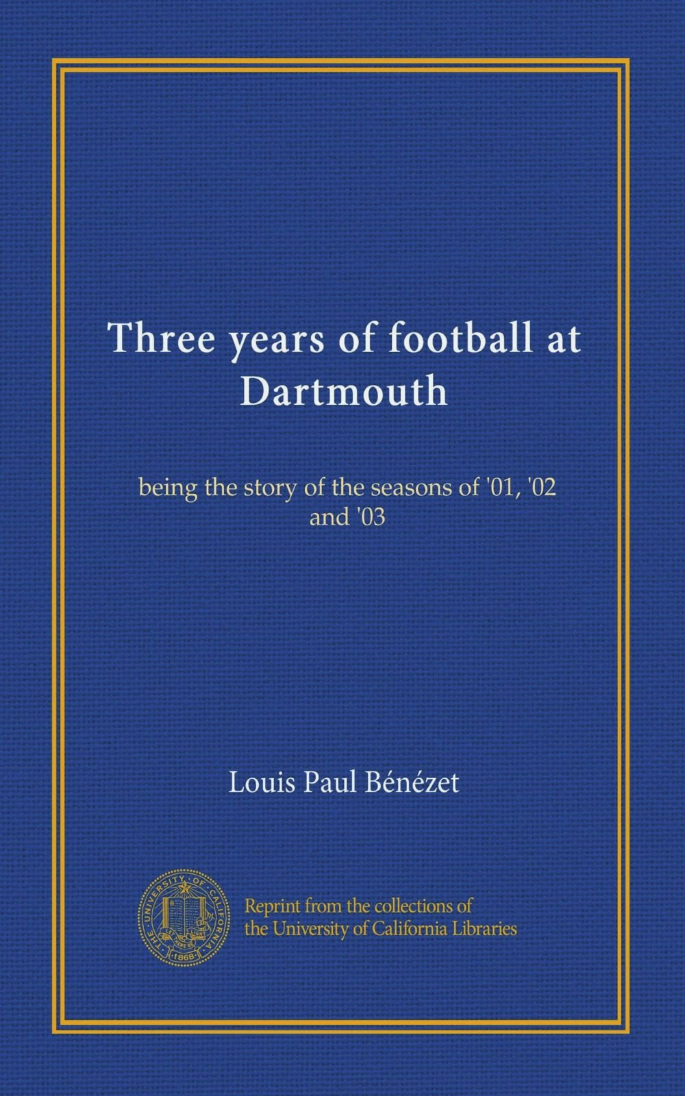 Download Three years of football at Dartmouth: being the story of the seasons of '01, '02 and '03 pdf