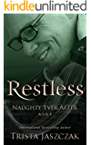 Restless (Naughty Ever After Book 4)