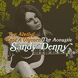 I've Always Kept A Unicorn - The Acoustic Sandy Denny
