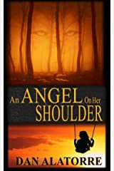 An Angel On Her Shoulder: A chilling paranormal mystery. Kindle Edition