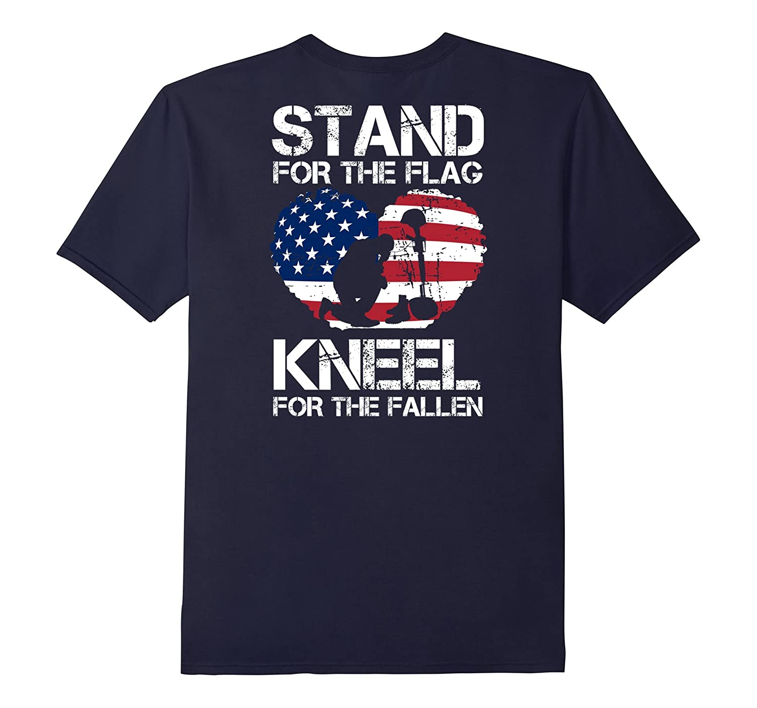 BACK PRINT - Stand For The Flag, Kneel For The Fallen! Tee-BN
