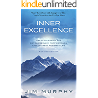 INNER EXCELLENCE: Train Your Mind for Extraordinary Performance and the Best Possible Life