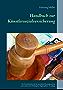 Handbuch zur Künstlersozialversicherung: Ein Praxisleitfaden für die anwaltliche Beratung und die unternehmerische Prüfung der Abgabepflicht