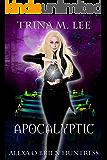 Apocalyptic (Alexa O'Brien Huntress Book 14)