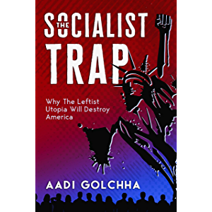 The Socialist Trap: Why The Leftist Utopia Will Destroy America