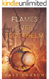 Flames Over Frosthelm (Inquisitors' Guild Book 1)