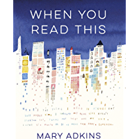 When You Read This: The most funny, heart-warming and life-affirming book of 2019 (English Edition)