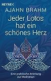 Jeder Lotos hat ein schönes Herz: Eine praktische Anleitung zur Meditation (German Edition)