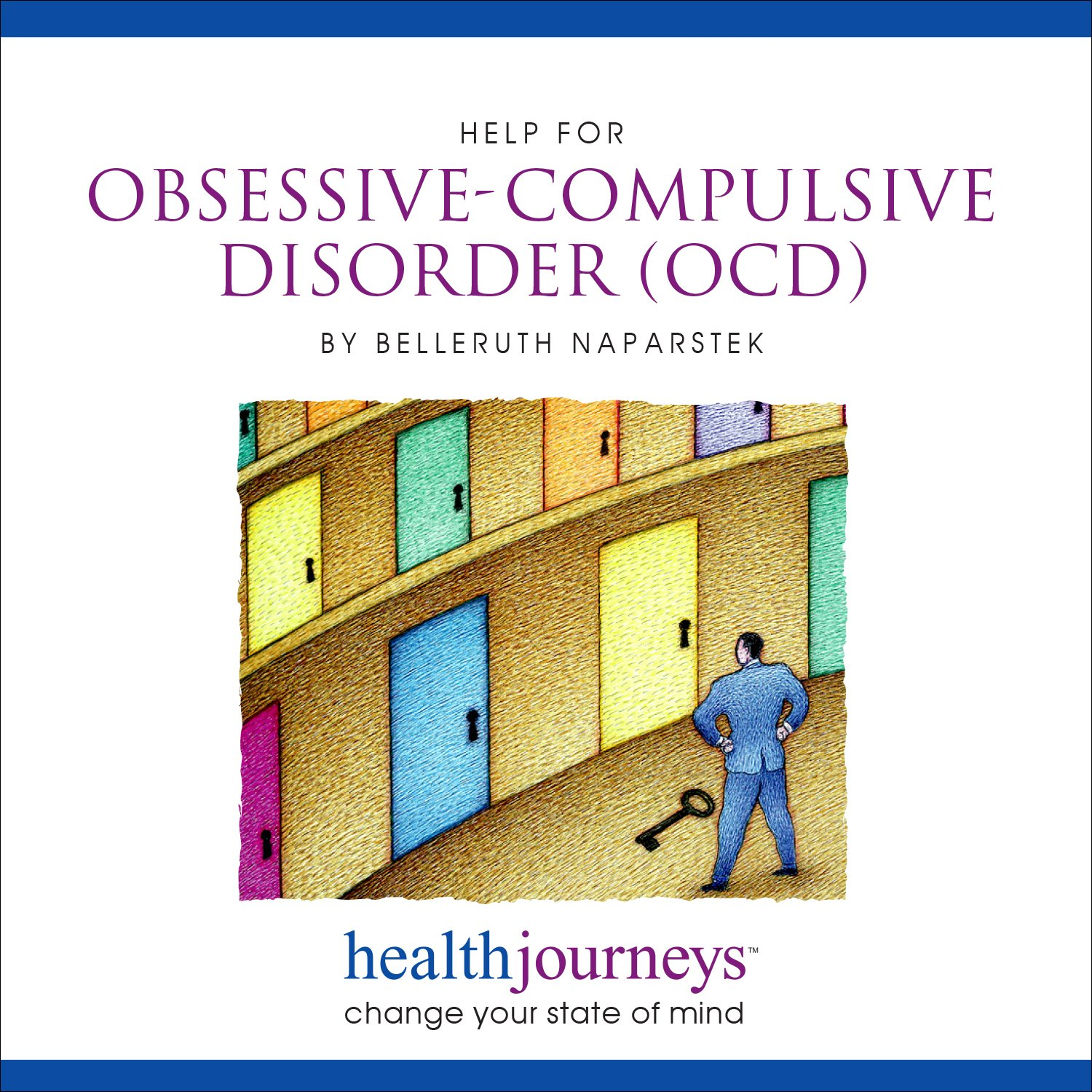 Meditations for Help with Obsessive-Compulsive Disorder, Anxiety, Biochemical Swings, Increase Strength, Motivation to Resist Unwanted Thoughts and Impulses with Soothing Music by Belleruth Naparstek